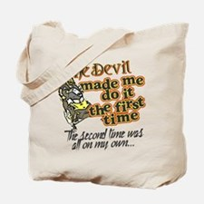 The Devil Made Me Do It Tote Bag