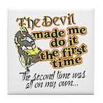 The Devil Made Me Do It Tile Coaster