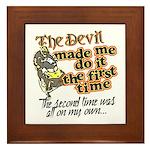 The Devil Made Me Do It Framed Tile