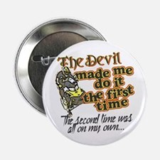 """The Devil Made Me Do It 2.25"""" Button"""