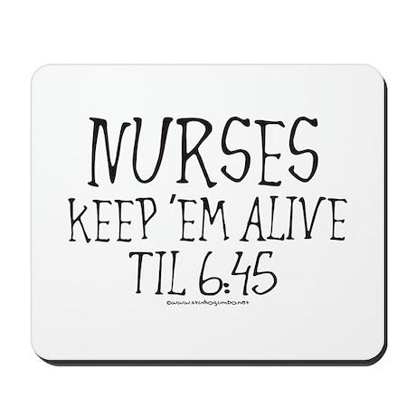 Nurses keep em alive II Mousepad by studiogumbo