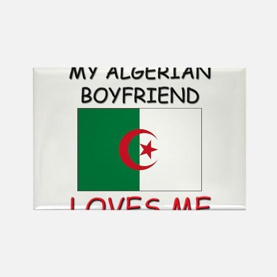 My Algerian Boyfriend Loves Me Rectangle Magnet
