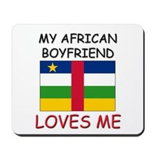 My African Boyfriend Loves Me Mousepad