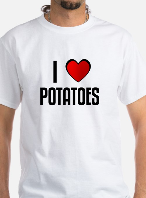 I LOVE POTATOES Shirt