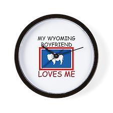 My Wyoming Boyfriend Loves Me Wall Clock