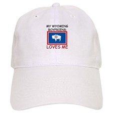 My Wyoming Boyfriend Loves Me Baseball Cap