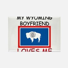 My Wyoming Boyfriend Loves Me Rectangle Magnet