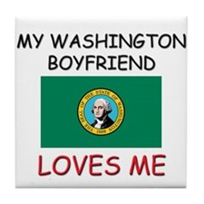 My Washington Boyfriend Loves Me Tile Coaster