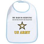 My Dad is serving US Army Bib
