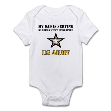 My Dad is serving US Army Infant Creeper