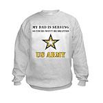 My Dad is serving US Army Kids Sweatshirt