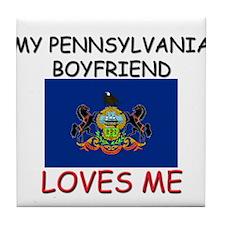 My Pennsylvania Boyfriend Loves Me Tile Coaster