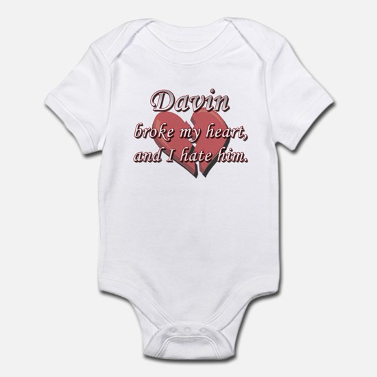 Davin broke my heart and I hate him Infant Bodysui