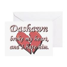 Dashawn broke my heart and I hate him Greeting Car