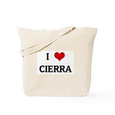 I Love CIERRA Tote Bag