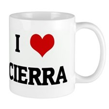 I Love CIERRA Mug