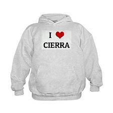 I Love CIERRA Hoody
