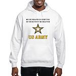 My Husband is serving - Army Hooded Sweatshirt