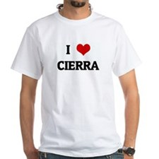 I Love CIERRA Shirt