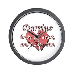 Darrius broke my heart and I hate him Wall Clock