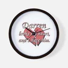Darren broke my heart and I hate him Wall Clock