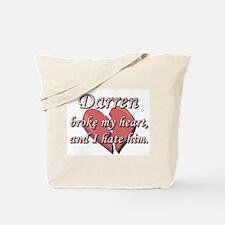 Darren broke my heart and I hate him Tote Bag