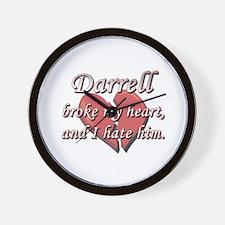 Darrell broke my heart and I hate him Wall Clock