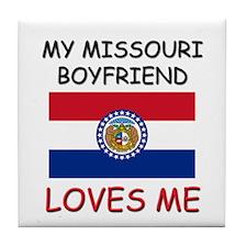 My Missouri Boyfriend Loves Me Tile Coaster