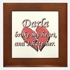 Darla broke my heart and I hate her Framed Tile