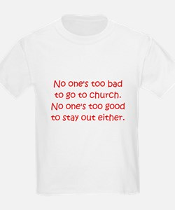 Too Bad or Good T-Shirt