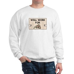 WILL WORK FOR PIZZA Sweatshirt