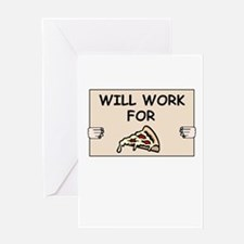 WILL WORK FOR PIZZA Greeting Card