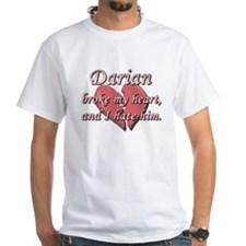 Darian broke my heart and I hate him Shirt