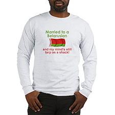 Married To A Belarusian Long Sleeve T-Shirt