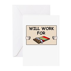 WILL WORK FOR CHOCOLATE Greeting Cards (Pk of 10)