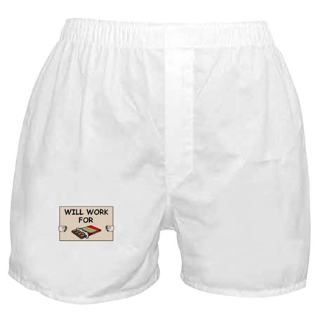 WILL WORK FOR CHOCOLATE Boxer Shorts