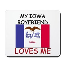 My Iowa Boyfriend Loves Me Mousepad