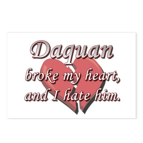 Daquan broke my heart and I hate him Postcards (Pa