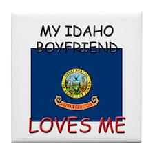 My Idaho Boyfriend Loves Me Tile Coaster