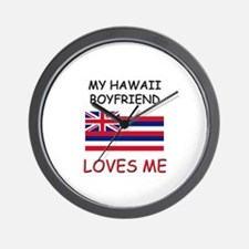 My Hawaii Boyfriend Loves Me Wall Clock