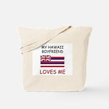 My Hawaii Boyfriend Loves Me Tote Bag
