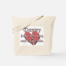 Danny broke my heart and I hate him Tote Bag
