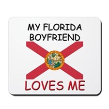 My Florida Boyfriend Loves Me Mousepad