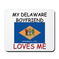 My Delaware Boyfriend Loves Me Mousepad
