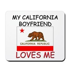 My California Boyfriend Loves Me Mousepad