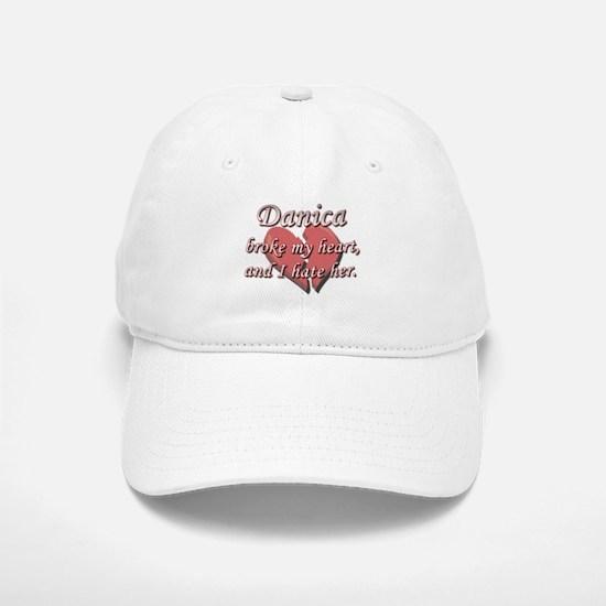 Danica broke my heart and I hate her Baseball Baseball Cap