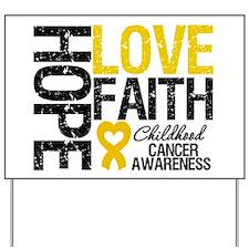 Childhood Cancer Faith Yard Sign
