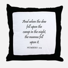 NUMBERS  11:9 Throw Pillow