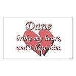 Dane broke my heart and I hate him Sticker (Rectan