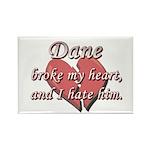 Dane broke my heart and I hate him Rectangle Magne